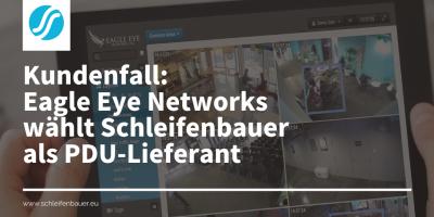 Eagle Eye Networks wählt Schleifenbauer als PDU-Lieferant