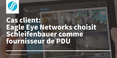 Eagle Eye Networks choisit Schleifenbauer comme fournisseur de PDU