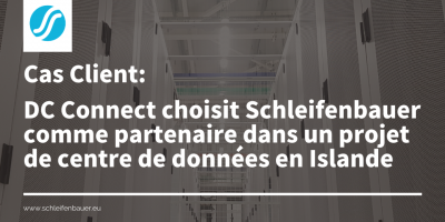 DC Connect choisit Schleifenbauer comme partenaire dans un projet de centre de données en Islande