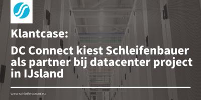 DC Connect kiest Schleifenbauer als partner bij datacenter project in IJsland