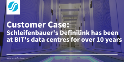 Customer case: Schleifenbauer's Definilink has been at BIT's data centres for over 10 years