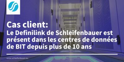 Cas client : Le Definilink de Schleifenbauer est présent dans les centres de données de BIT depuis plus de 10 ans